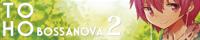 TOHO BOSSA NOVA 2